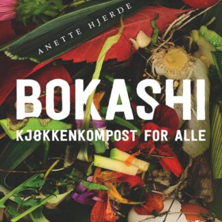 Bokashi – Kjøkkenkompost For Alle